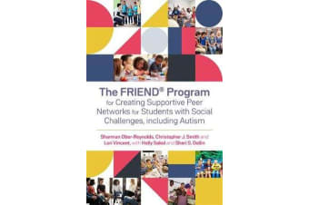 The FRIEND (R) Program for Creating Supportive Peer Networks for Students with Social Challenges, including Autism