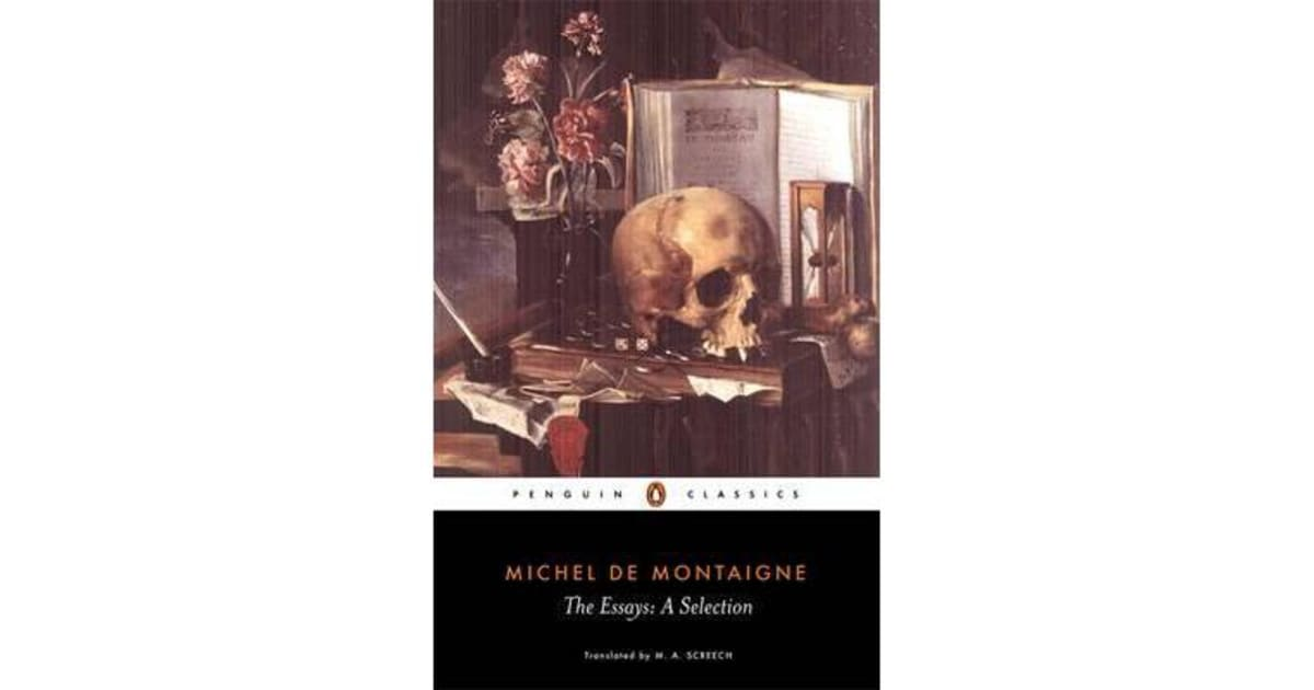 essay by michel montaigne Montaigne essays montaigne this week, we will focus the essays of michel de montaigne and francis that his compositions were attempts or endeavours.