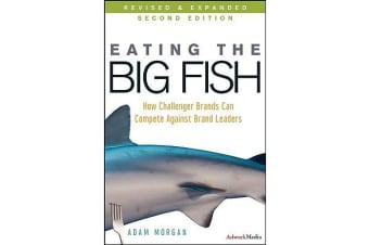 Eating the Big Fish - How Challenger Brands Can Compete Against Brand Leaders