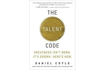 The Talent Code - Greatness Isn't Born. It's Grown. Here's How.