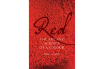 Red - The Art and Science of a Colour