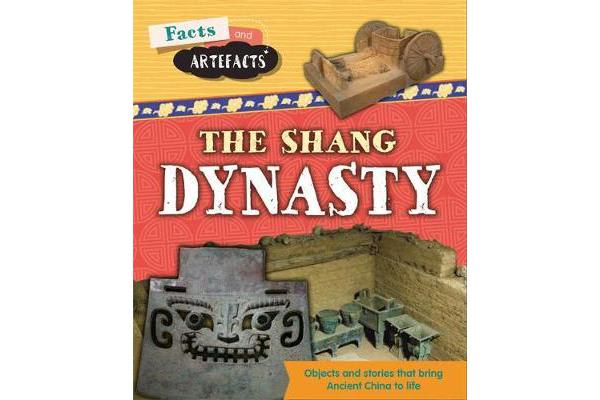 Facts and Artefacts - Shang Dynasty