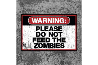 `Warning: Please Do Not Feed The Zombies` Novelty Tin Sign 29x20.5cm