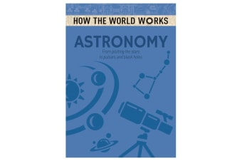 How the World Works -  Astronomy