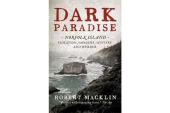 Dark Paradise - Norfolk Island - isolation, savagery, mystery and murder