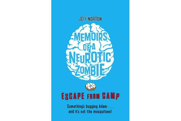 Memoirs of a Neurotic Zombie - Escape from Camp