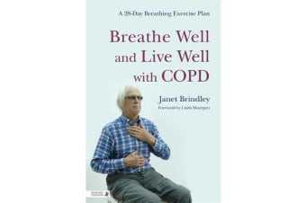 Breathe Well and Live Well with COPD - A 28-Day Breathing Exercise Plan