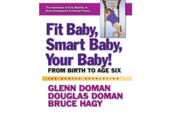 Fit Baby, Smart Baby, Your Babay! - From Birth to Age Six