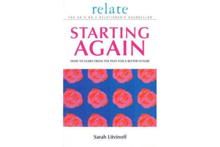 The Relate Guide To Starting Again - Learning From the Past to Give You a Better Future