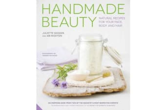 Handmade Beauty - Natural Recipes for Your Face, Body and Hair