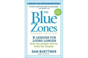 The Blue Zones 2nd Edition - 9 Lessons for Living Longer From the People Who've Lived the Longest