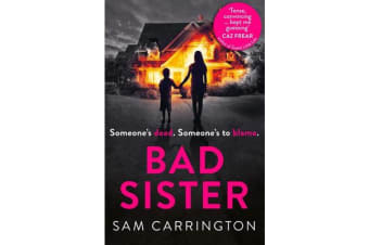 Bad Sister - `Tense, Convincing... Kept Me Guessing' Caz Frear, Bestselling Author of Sweet Little Lies