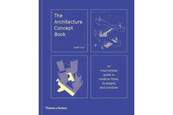 The Architecture Concept Book - An inspirational guide to creative ideas, strategies and practices