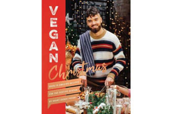 Vegan Christmas - Over 70 amazing vegan recipes for the festive season and holidays, from Avant Garde Vegan