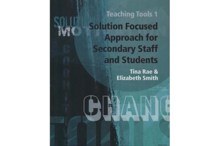 Solution Focused Approach for Secondary Staff and Students