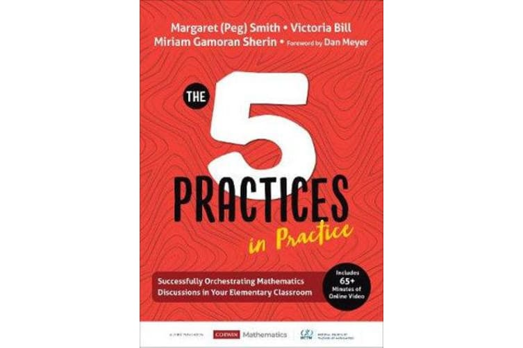The Five Practices in Practice [Elementary] - Successfully Orchestrating Mathematics Discussions in Your Elementary Classroom