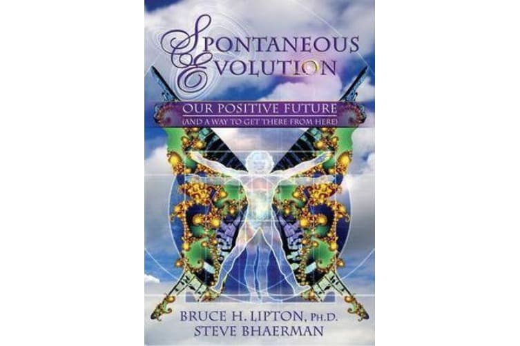 Spontaneous Evolution - Our Positive Future and a Way to Get There From Here