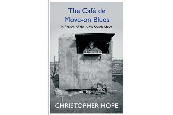 The Cafe de Move-on Blues - In Search of the New South Africa