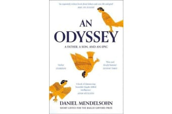 An Odyssey: A Father, A Son and an Epic - Shortlisted for the Baillie Gifford Prize 2017
