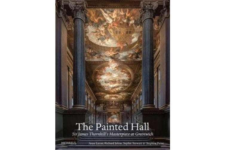 The Painted Hall - Sir James Thornhill's Masterpiece at Greenwich