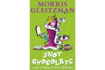 Snot Chocolate - and other funny stories