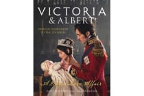 Victoria and Albert - A Royal Love Affair - Official Companion to the ITV Series