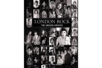 London Rock - The Unseen Archive