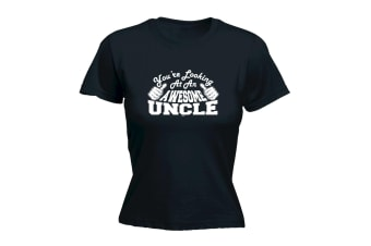 123T Funny Tee - Uncle Youre Looking At An Awesome - (Medium Black Womens T Shirt)