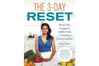 The 3-Day Reset - Restore Your Cravings For Healthy Foods in Three Easy, Empowering Days