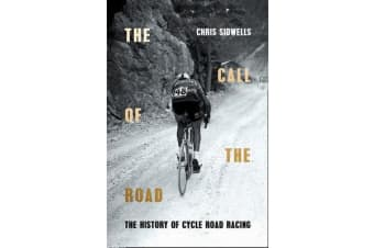 The Call of the Road - The History of Cycle Road Racing