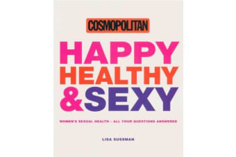 Cosmopolitan: Happy, Healthy & Sexy - Women's Sexual Health - All Your Questions Answered