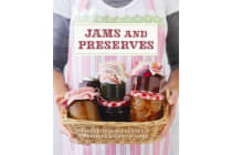 Jams and Preserves - More Than 100 Jam, Chutney and Preserve Recipes