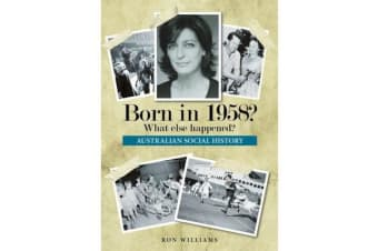 Born in 1958? - What Else Happened?