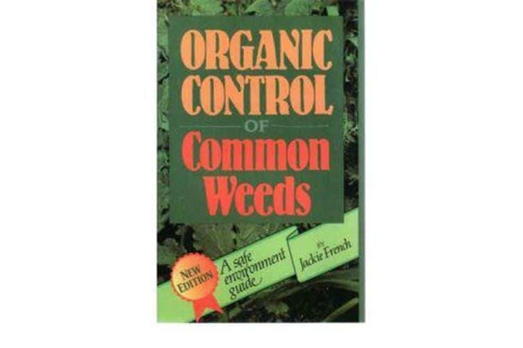 Organic Control of Common Weeds - A Safe Environment Guide