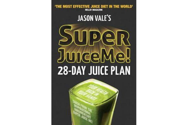 Super Juice Me! - 28 Day Juice Plan