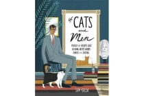 Of Cats and Men - Profiles of History's Great Cat-Loving Artists, Writers, Thinkers, and Statesmen