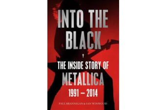 Into the Black - The Inside Story of Metallica, 1991-2014