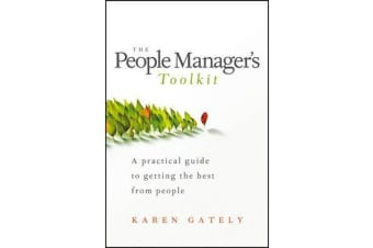 The People Manager's Tool Kit - A Practical Guide to Getting the Best From People