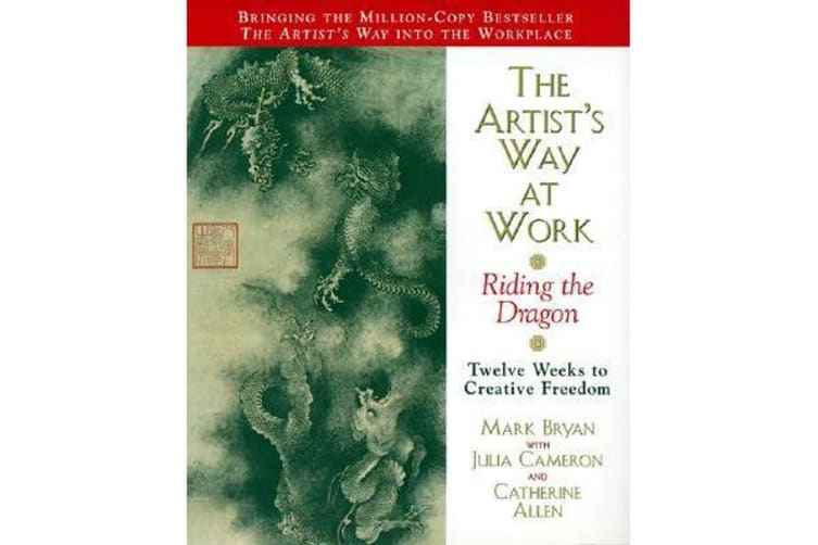The Artist's Way at Work - Riding the Dragon