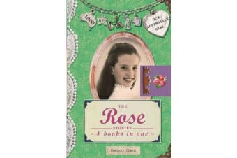 Our Australian Girl - The Rose Stories