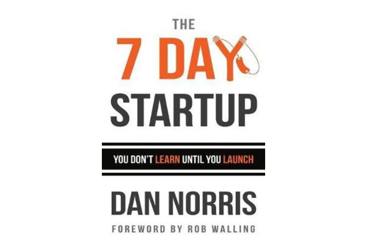 The 7 Day Startup - You Don't Learn Until You Launch