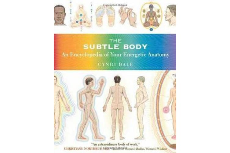 The Subtle Body - An Encyclopedia of Your Energetic Anatomy