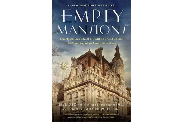 Empty Mansions - The Mysterious Story of Huguette Clark and the Loss of One of the World's Greatest Fortunes