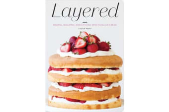 "Layered:Baking, Building, and Styling Spectacular Cakes - ""Baking, Building, and Styling Spectacular Cakes"""