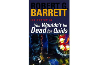 You Wouldn't Be Dead for Quids - A Les Norton Novel 1