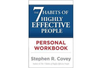 The 7 Habits of Highly Effective People - Personal Workbook