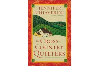 The Cross-Country Quilters - An Elm Creek Quilts Novel