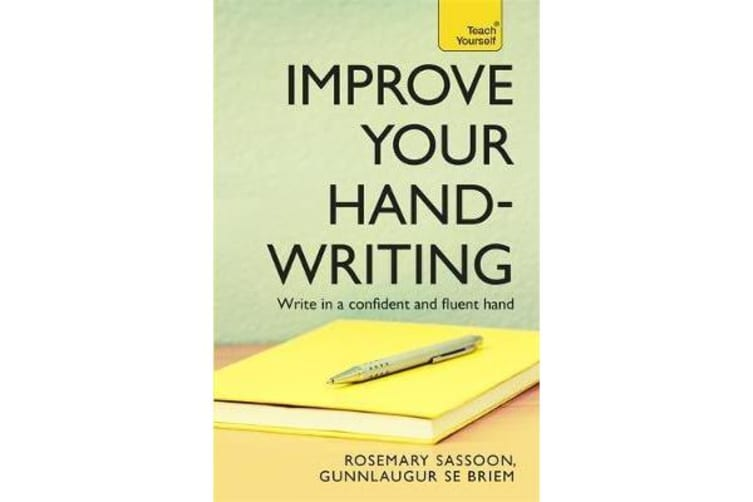 Improve Your Handwriting - Learn to write in a confident and fluent hand: the writing classic for adult learners and calligraphy enthusiasts