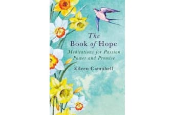 The Book of Hope - Meditations for Passion, Power and Promise