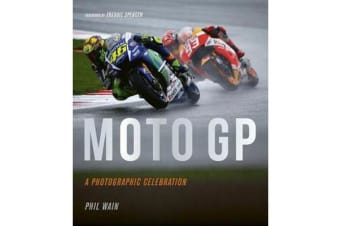 Moto GP - a photographic celebration - Over 200 photographs from the 1970s to the present day of the world's best riders, bikes and GP circuits